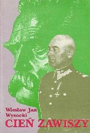 Okładka książki Cień Zawiszy. Ostatnie lata Marszałka Edwarda Śmigłego-Rydza