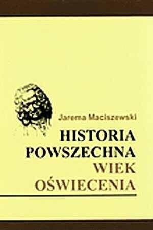 Okładka książki Historia powszechna. Wiek oświecenia