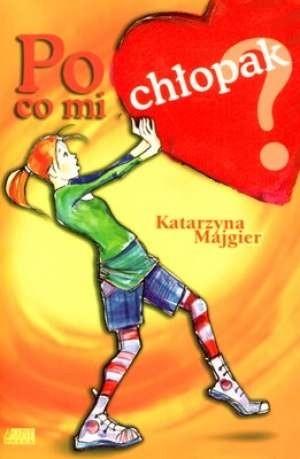 Okładka książki Po co mi chłopak?