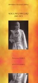 Okładka książki Wacław Cybulski (1901-1973)