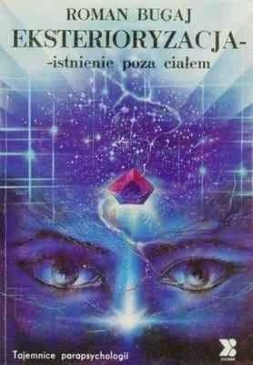 Okładka książki Eksterioryzacja - Istnienie poza ciałem
