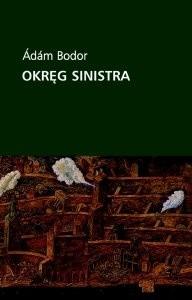 Okładka książki Okręg Sinistra. Rozdziały pewnej powieści