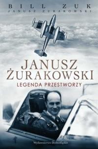 Okładka książki Janusz Żurakowski. Legenda przestworzy