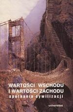 Okładka książki Wartości Wschodu i wartości Zachodu. Spotkania cywilizacji
