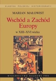 Okładka książki Wschód a Zachód Europy w XIII-XVI wieku