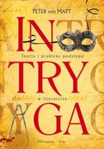 Okładka książki INTRYGA. Teoria i praktyka podstępu w literaturze