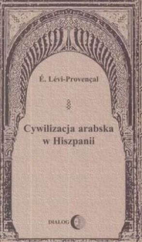 Okładka książki Cywilizacja arabska w Hiszpanii