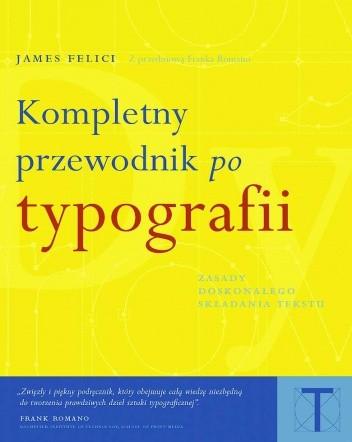Okładka książki Kompletny przewodnik po typografii. Zasady doskonałego składania tekstu