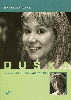 Okładka książki Duśka. Opowieść o Darii Trafankowskiej
