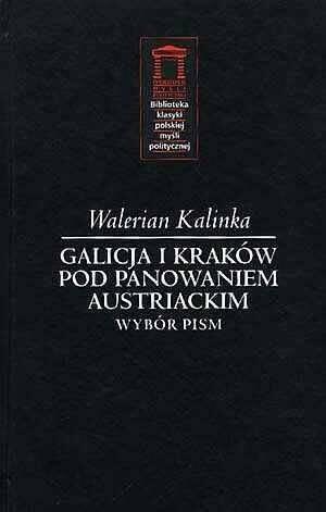 Okładka książki Galicja i Kraków pod panowaniem austriackim. Wybór pism