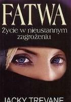 Fatwa - Życie w nieustannym zagrożeniu