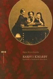Okładka książki Kardy i kokardy. Opowieść o hrabinach Potockich