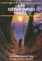 Las ożywionego mitu