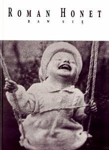 Okładka książki Baw się i kilka innych wierszy o rzeczach ważnych
