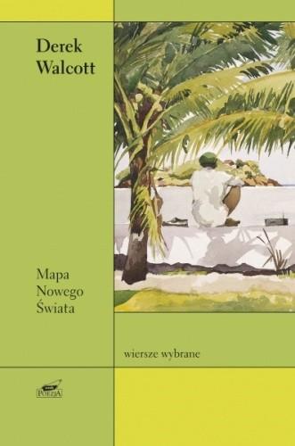 Okładka książki Mapa Nowego Świata. Wybór wierszy