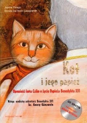 Okładka książki Kot i jego Papież. Opowieści kota Chico o życiu papieża Benedykta XVI