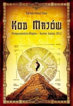 Okładka książki Kod Majów. Przepowiednie Majów - koniec Świata 2012