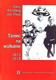 Okładka książki Taniec na wulkanie 1873-1918