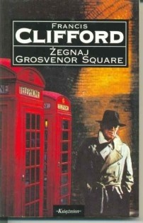 Okładka książki Żegnaj Grosvenor Square