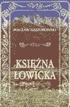 Okładka książki Księżna Łowicka. Powieść historyczna z XIX wieku.
