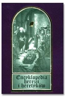 Okładka książki Encyklopedia herezji i heretyków