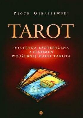 Okładka książki Tarot. Doktryna ezoteryczna a fenomen wróżebnej magii Tarota.