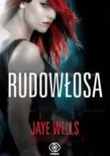 Rudowłosa - Jaye Wells