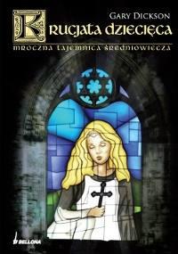Okładka książki Krucjata dziecięca. Mroczna tajemnica średniowiecza