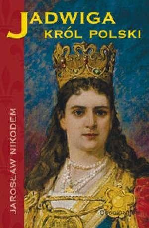 Okładka książki Jadwiga. Król Polski