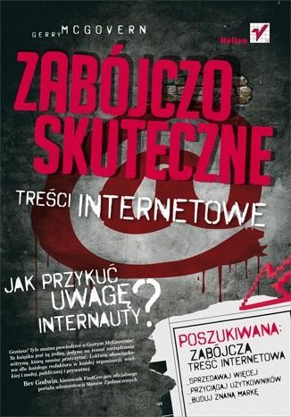 Okładka książki Zabójczo skuteczne treści internetowe. Jak przykuć uwagę internauty?