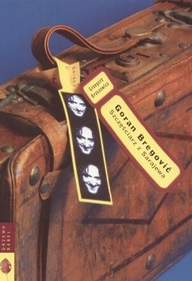 Okładka książki Goran Bregović. Szczęściarz z Sarajewa