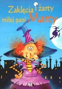Okładka książki Zaklęcia i żarty miłej pani Marty