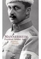 Mannerheim. Prezydent, żołnierz, szpieg