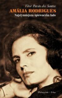 Okładka książki Amália Rodrigues. Najsłynniejsza śpiewaczka fado