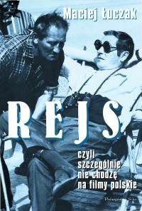 Okładka książki Rejs, czyli szczególnie nie chodzę na filmy polskie