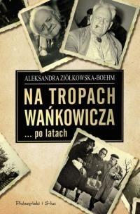 Okładka książki Na tropach Wańkowicza… po latach