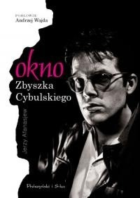 Okładka książki Okno Zbyszka Cybulskiego. Brulion z życia aktora filmowego połowy XX wieku.