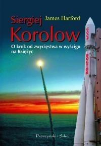 Okładka książki Siergiej Korolow. O krok od zwycięstwa w wyścigu na Księżyc