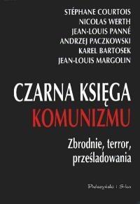 Okładka książki Czarna księga komunizmu. Zbrodnie, terror, prześladowania