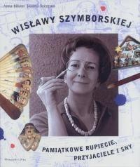 Okładka książki Wisławy Szymborskiej pamiątkowe rupiecie, przyjaciele i sny
