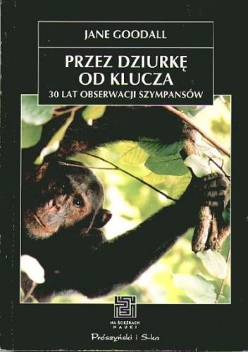 Okładka książki Przez dziurkę od klucza. 30 lat obserwacji szympansów.