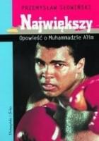 Największy. Opowieść o Muhammadzie Alim