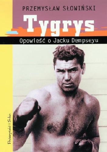 Okładka książki Tygrys. Opowieść o Jacku Dempseyu