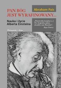 Okładka książki Pan Bóg jest wyrafinowany... Nauka i życie Alberta Einsteina.