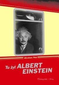Okładka książki Tu żył Albert Einstein