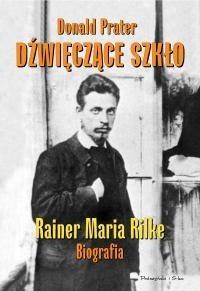 Okładka książki Dźwięczące szkło. Rainer Maria Rilke. Biografia
