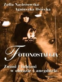 Okładka książki Fotonostalgia. Znani i lubiani w obrazie i anegdocie