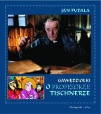Okładka książki Gawędziołki o profesorze Tischnerze
