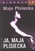 Ja, Maja Plisiecka