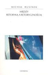 Okładka książki Między retoryką i retorycznością